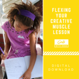Flexing Your Creative Muscle Lesson - Teach Creativity and