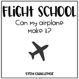 Flight School - Can My Airplane Make it? STEM Challenge