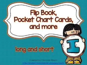 Flip Book, Pocket Chart Cards, and more - Long and Short I