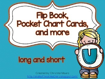 Flip Book, Pocket Chart Cards, and more - Long and Short U