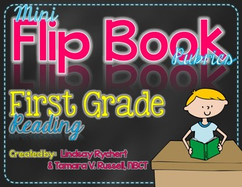 Flip Book Rubrics for First Grade Reading (CCSS aligned)