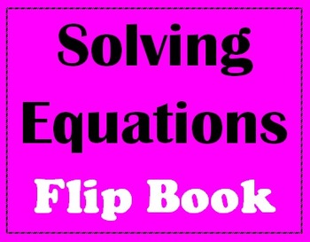 Flip Book for Solving Equations