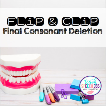 Flip & Clip: Final Consonant Deletion