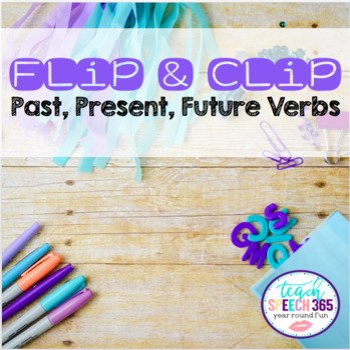 Flip & Clip: Past, Present, and Future Verbs