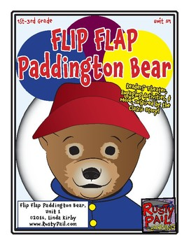 Flip-Flap's: Paddington Bear - Unit 1 (1st, 2nd, & 3rd Grades)