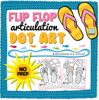 Flip Flop Articulatlon Dot Art (NO prep & ALL sounds!}