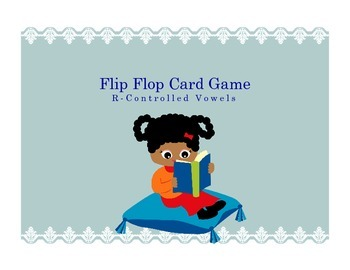 Flip Flop Card Game (R-Controlled Vowels)