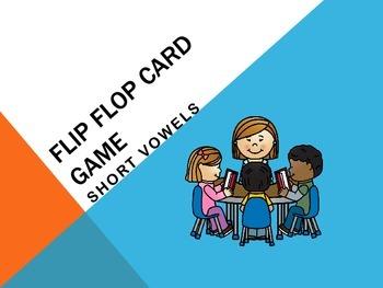 Flip Flop Card Game (Short Vowels)