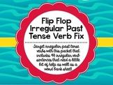 Flip Flop Irregular Past Tense Verb Fix