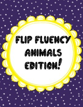 Flip Fluency - Animal Edition!