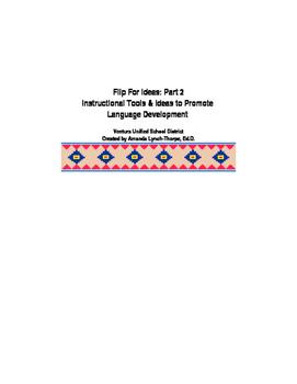 Flip For Ideas: Part 2 Instructional Tools & Ideas to Promote Langauge