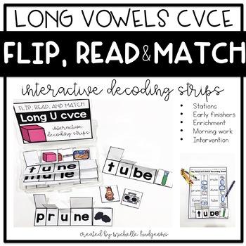 Flip, Read, and Match Decoding Strips | Long Vowels CVCE Phonics Activities