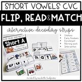 Flip, Read, and Match Decoding Strips | Short Vowel Phonics Activities