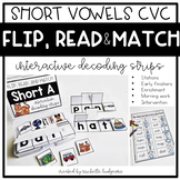 Flip, Read, and Match Decoding Strips | Short Vowel Phonic