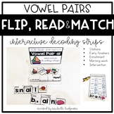Flip, Read, and Match Decoding Strips | Vowel Pairs Teams