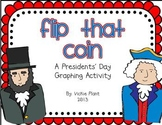 Flip That Coin - A Presidents' Day Graphing Activity