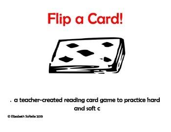 Phonics:  Hard and soft c Flip a Card!