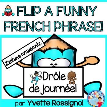 Flip a Funny French Phrase (Drôle de journée!) Lecture, 1er cycle, Immersion