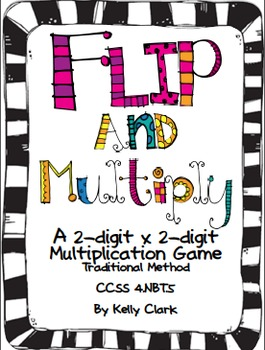 Flip and Multiply-Traditional Method 4.NBT.5 (Common Core Aligned)