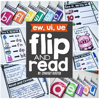 Flip and Read! {ew, ui, and ue}