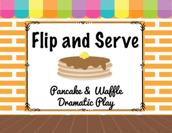 Flip and Serve: Pancake and Waffle Dramatic Play with Prin