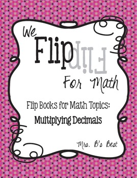 Flip for Math:  Step-By Step, Flip Book for Multiplying Decimals