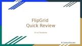 FlipGrid Quick Review