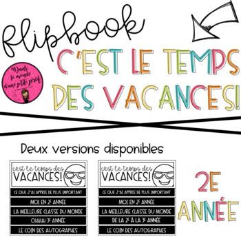 Flipbook C'est le temps des vacances 2e année / END OF THE YEAR FLIPBOOK