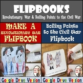 Flipbooks - Google Drive - Revolutionary War & Boiling Points to the Civil War