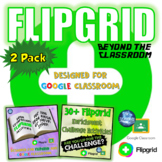Flipgrid: Beyond the Classroom 2 Pack Bundle for Google Classroom