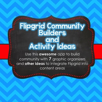 Flipgrid Tasks and Activities (7 Community Building Graphic Organizers!)