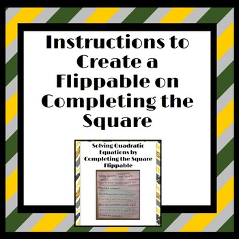 Flippable Instructions: Solving Quadratics by Completing the Square