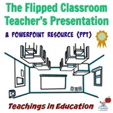 Flipped Classroom: Teacher's Guide PowerPoint