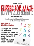 Flipped For Math: Easy Flipped Classroom Lessons w/Common Core Math & Technology