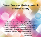 Flipped Grammar Mastery Lesson 1:  Sentence Variety/Clauses and Phrases