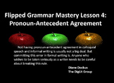 Flipped Grammar Mastery Lesson 4:  Pronoun-Antecedent Agreement