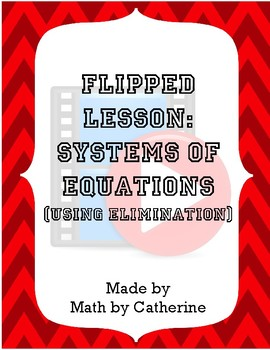Flipped Lesson- Systems of Equations (Elimination)