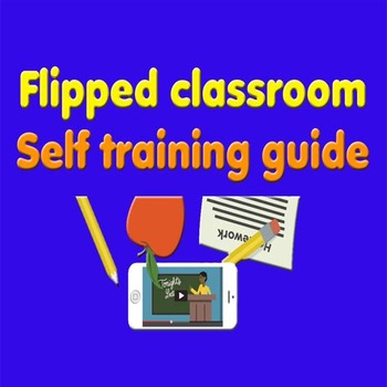 Flipped learning - self training guide