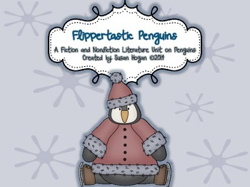 Flippertastic Penguins:  A Fiction and Nonfiction Literacy Unit