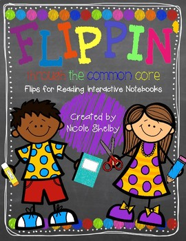 Flippin' Through the CCSS: Flip Flaps for Reading Notebooks-Grades 3-5