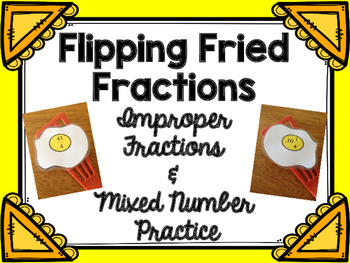 Flipping Fried Fractions - Improper Fractions & Mixed Numbers Review Game