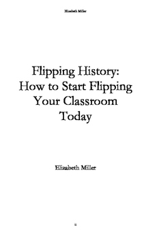 Flipping History: How to Start Flipping Your Classroom Today