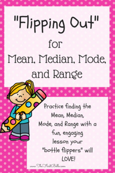 Flipping Out for Mean Median Mode & Range!