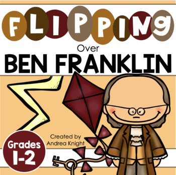 Flipping Over Ben Franklin!  {An Informational Flip Book for Grades 1-2}