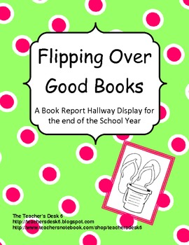 Flipping Over Good Books, Book Report and Hallway Display