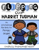 Flipping Over Harriet Tubman  (An Informational Flip Book