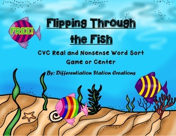 Flipping Through The Fish: Sorting CVC Words, Real and Nonsense