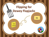 Flipping for Dewey Flapjacks