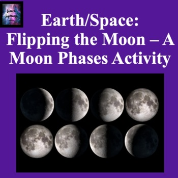 Flipping the Moon - A Moon Phases Activity