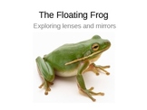 Floating Frog Power Point